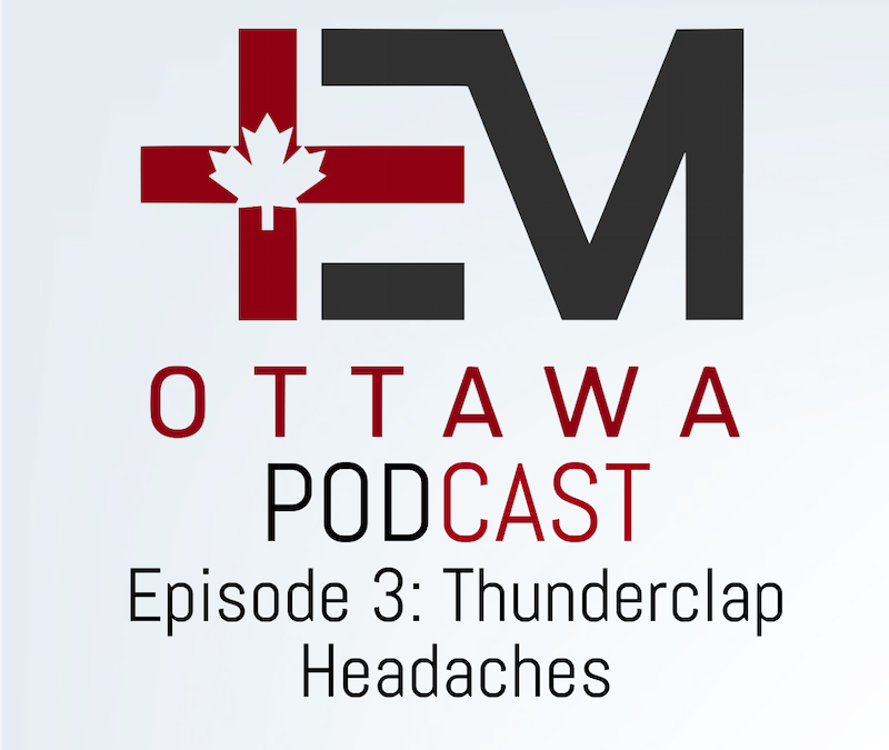 EMOttawa Podcast Episode 3: Thunderclap Headache